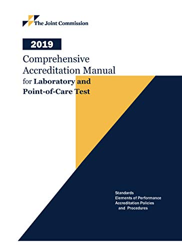 (2019 Comprehensive Accreditation Manual for Laboratory and Point-of-Care Testing (CAMLAB))