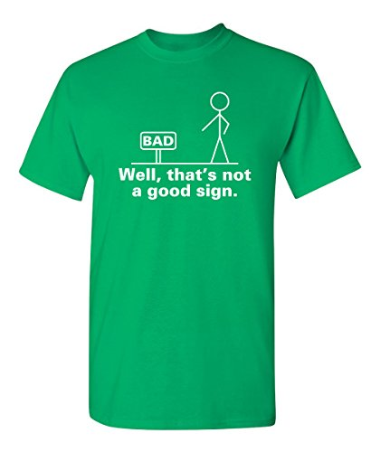 Well That's Not A Good Sign Graphic Cool Novelty Funny Youth Kids T Shirt YL Irish ()