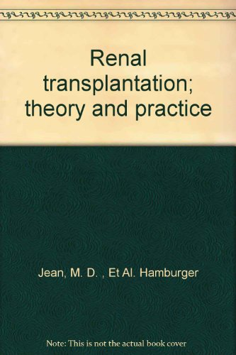 Renal Transplantation; Theory and Practice (English and French Edition)