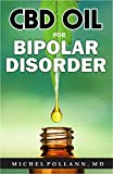 CBD OIL FOR BIPOLAR DISORDER: Permanently Cure Bipolar Disorder Using CBD Oil