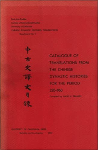 Catalogue of translations from the Chinese dynastic histories of the period 220-960 (California.University.Institute of East Asiattic Studies.Chinese dynastic histories translations, supplements;no.1)
