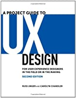 A Project Guide to UX Design, 2nd Edition Front Cover