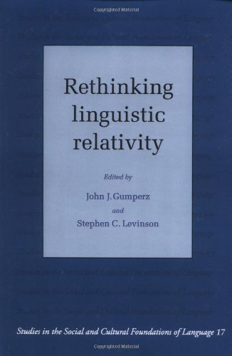 Rethinking Linguistic Relativity (Studies in the Social and Cultural Foundations of Language) (1996-07-13)