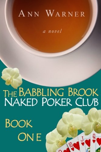The Babbling Brook Naked Poker Club - Book One (Volume 1) (Poker Club)