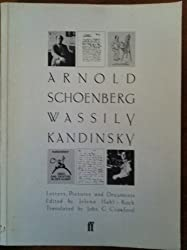 Arnold Schoenberg Wassily Kandinsky: Letters, Pictures and Documents