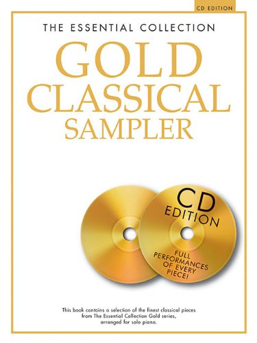 The Essential Collection Gold Classical Sampler: With CDs of Performances