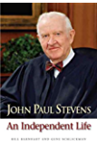 John Paul Stevens: An Independent Life