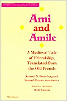 Ami and Amile: A Medieval Tale of Friendship, Translated from the Old French (Stylus: Studies in Mediaeval Culture)