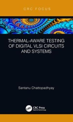 Thermal-Aware Testing of Digital VLSI Circuits and Systems (Best Electronic Circuit Simulator)