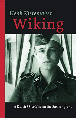 Wiking: A Dutch SS-er on the Eastern front (Eyewitness 1939 - 1945)