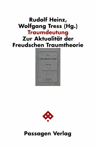 Traumdeutung - Zur Aktualität der Freudschen Traumtheorie