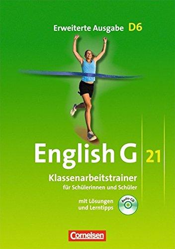 English G 21 - Erweiterte Ausgabe D / Band 6: 10. Schuljahr - Klassenarbeitstrainer mit Lösungen und Audio-Materialien