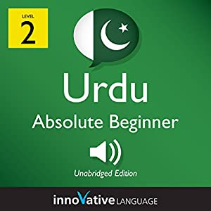 Learn Urdu - Level 2: Absolute Beginner Urdu: Volume 1: Lessons 1-25 Speech