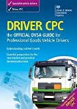 Driver CPC - The Official DVSA guide for professional goods vehicle drivers
