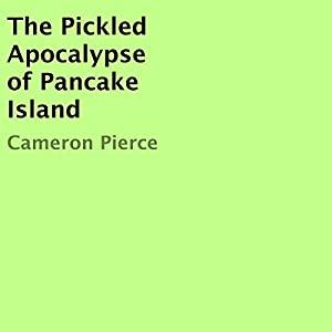 The Pickled Apocalypse of Pancake Island Hörbuch