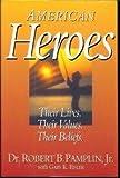 American Heroes, Gary K. Eisler and Robert B. Pamplin, 1571010106