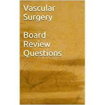Vascular Surgery Board Review Questions