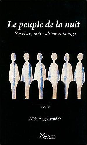 Lire Le peuple de la nuit - Survivre, notre ultime sabotage pdf ebook