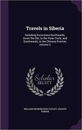 Descarga gratuita de libros electrónicos en formato pdf. Travels in Siberia: Including Excursions Northwards, Down the Obi, to the Polar Circle, and Southwards, to the Chinese Frontier, Volume 2 in Spanish PDF ePub MOBI 1341264629