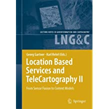 Location Based Services and TeleCartography II: From Sensor Fusion to Context Models