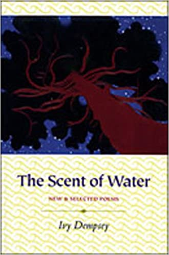 The Scent of Water: New & Selected Poems: Ivy Dempsey: 9781888809268
