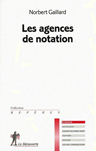 Les agences de notation Broché – 25 février 2010 Norbert GAILLARD La Découverte 2707158305 9782707158307_MESSADP_US