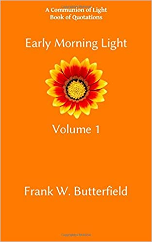 Early Morning Light Volume 1 Communion Of Light Book Of Quotations