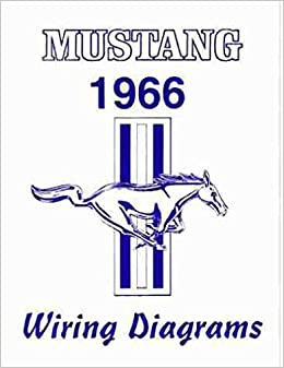 1966 mustang wiring diagrams factory manual: ford motors mustang:  amazon com: books