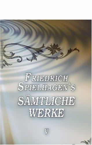 Download Friedrich Spielhagen's sämtliche Werke: Band V. In Reih' und Glied, Teil 1 (German Edition) pdf epub