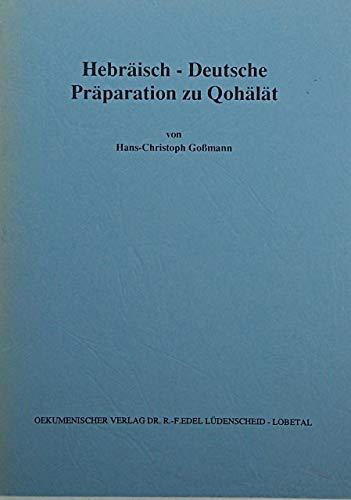 Hebräisch Deutsche Präparation Zu Quohälät  Sprachliche Hilfen Zur Bibel Im Urtext