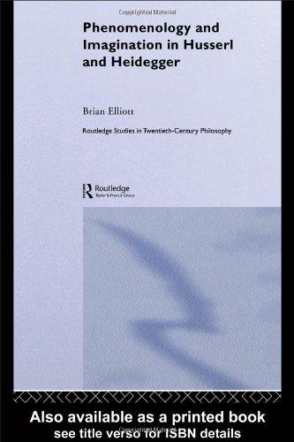Phenomenology and Imagination in Husserl and Heidegger (Routledge Studies in Twentieth-Century Philosophy)