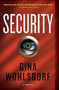 Security: A Novel by [Wohlsdorf, Gina]