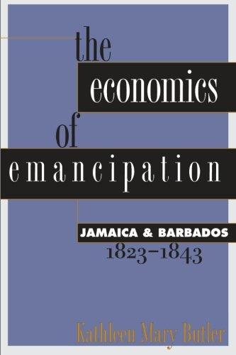 The Economics of Emancipation: Jamaica and Barbados, 1823-1843