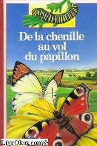 De la chenille au vol du papillon par Jean-Pierre Reymond