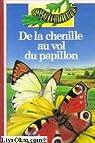 De la chenille au vol du papillon par Reymond