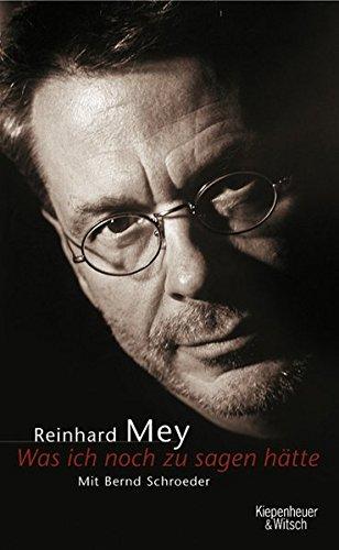 Was ich noch zu sagen hätte: Reinhard Mey-Biographie