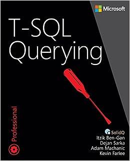 T-SQL Querying (Developer Reference (Paperback)): Amazon.es: Itzik Ben-Gan, Adam Machanic, Dejan Sarka, Kevin Farlee: Libros en idiomas extranjeros