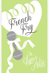 French Fry (The French Twist Series) (Volume 3)