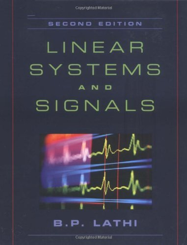 Linear Systems and Signals (The Oxford Series in Electrical and Computer Engineering) by B. P. Lathi (2004-08-05)