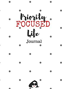 "Priority Focused Life Journal: ""Perhaps This Is The Moment For Which You Have Been Created."" Esther 4:14"