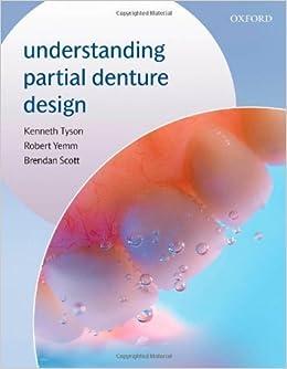 Understanding Partial Denture Design by Kenneth Tyson (2007-01-04)