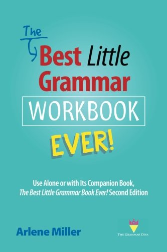 The Best Little Grammar Workbook Ever!: Use Alone or with Its Companion Book, The Best Little Grammar Book Ever! Second Edition