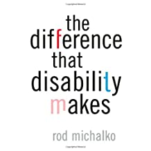 The Difference That Disability Makes by Rod Michalko (2002-03-25)