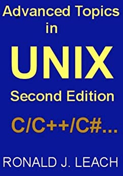 Advanced Topics in UNIX, Second Edition by [Leach, Ronald J.]
