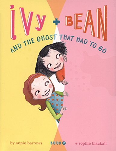 Ivy and Bean and the Ghost That Had to Go: Book 2 ()