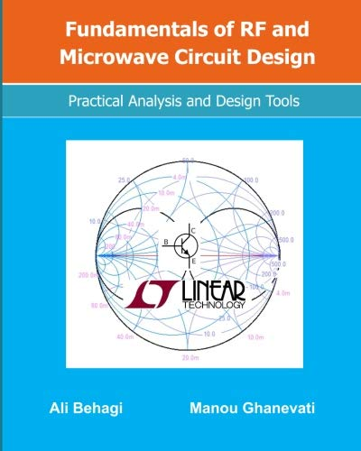 Fundamentals of RF and Microwave Circuit Design: Practical Analysis and Design Tools (Analog Design)