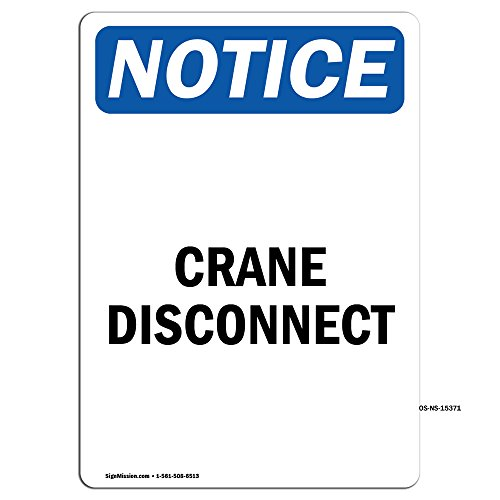 OSHA Notice Sign - Notice Crane Disconnect | Choose from: Aluminum, Rigid Plastic or Vinyl Label Decal | Protect Your Business, Construction Site, Warehouse & Shop Area | Made in The USA from SignMission
