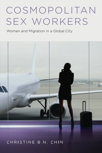 Cosmopolitan Sex Workers: Women and Migration in a Global City (Oxford Studies in Gender and International Relations)