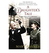 ADaughter's Tale The Memoir of Winston and Clementine Churchill's Youngest Child by Soames, Mary ( Author ) ON Sep-27-2012, Paperback