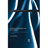 Conflict Transformation and Reconciliation: Multi-level Challenges in Deeply Divided Societies (Routledge Studies in Peace and Conflict Resolution)